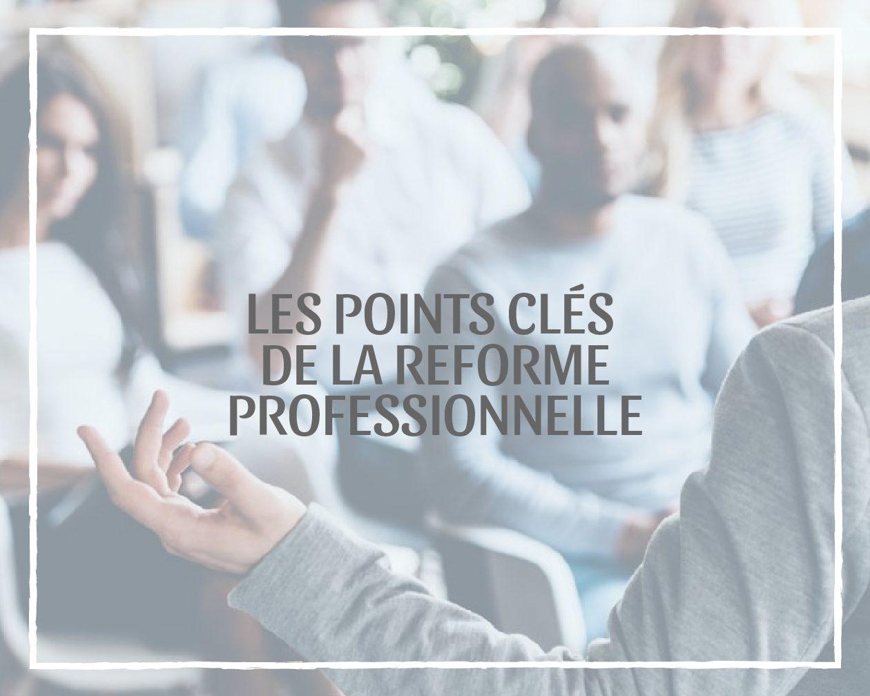 LES POINTS CLÉS DE LA NOUVELLE LOI «AVENIR PROFESSIONNEL»